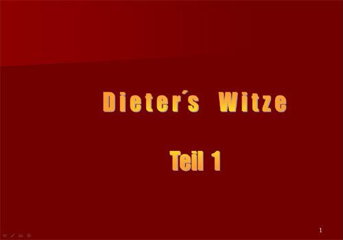 Dieters Witze Teil 1